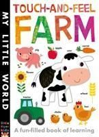 TOUCH AND FEEL: FARM MY LITTLE WORLD