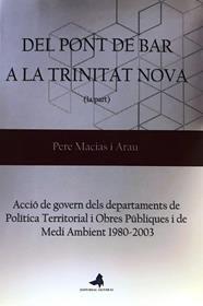 DEL PONT DE BAR A LA TRINITAT NOVA