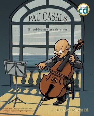 PAU CASALS EL COL.LECCIONISTE DE PIPES (N.E.) L+CD