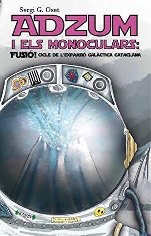 ADZUM I ELS MONOCULARS: FUSIÓ!