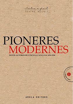 PIONERES MODERNES. DOTZE AUTORES DE L'ESCENA CATAL