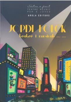 JORDI FOLCK. TEATRE I MUSICALS 2002-2020