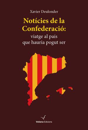 NOTÍCIES DE LA CONFEDERACIÓ, VIATGE AL PAÍS QUE HAURIA POGUT SER