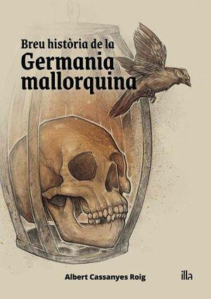 BREU HISTÒRIA DE LA GERMANIA MALLORQUINA