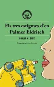 ELS TRES ESTIGMES D'EN PALMER ELDRITCH
