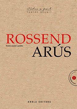 ROSSEND ARUS. TEATRE POLITIC I SOCIAL