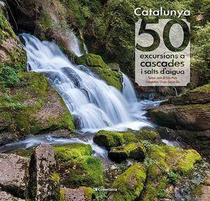 CATALUNYA: 50 EXCURSIONS A CASCADES I SALTS D'AIGU