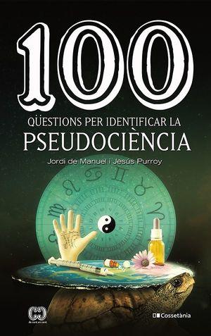 100 QÜESTIONS PER IDENTIFICAR LA PSEUDOCIÈNCIA