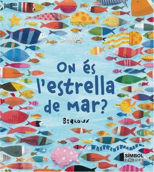 ON ÉS L'ESTRELLA DE MAR?