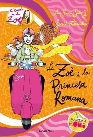 5. LA ZOÈ I LA PRINCESA ROMANA