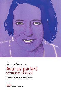 AVUI US PARLARÉ. CONFERÈNCIES (1930-1967)