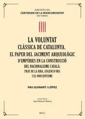 LA VOLUNTAT CLÀSSICA DE CATALUNYA. EL PAPER DEL JACIMENT ARQUEOLÒGIC D'EMPÚRIES