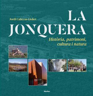LA JONQUERA. HISTÒRIA, PATRIMONI, CULTURA I NATURA