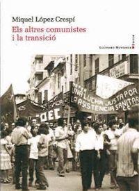 ELS ALTRES COMUNISTES I LA TRANSICIÓ