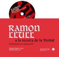 RAMON LLULL A LA RECERCA DE LA VERITAT