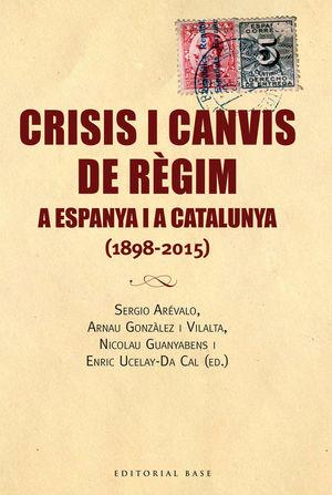 CRISIS I CANVIS DE RÈGIM A ESPANYA I A CATALUNYA