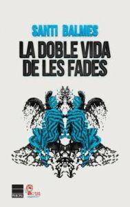 DOBLE VIDA DE LES FADES, LA