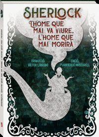 SHERLOCK L.HOME QUE MAI VA VIURE L.HOME QUE MAI...