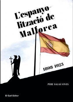 ESPANYOLITZACIÓ DE MALLORCA. L' (1808-1923)