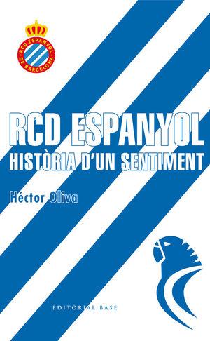 RCD ESPANYOL. HISTÒRIA D'UN SENTIMENT