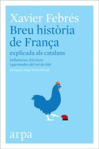 BREU HISTÒRIA DE FRANÇA EXPLICADA ALS CATALANS
