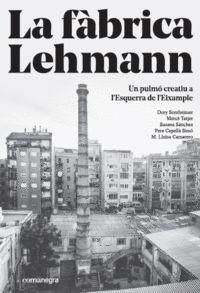 LA FÀBRICA LEHMANN: UN PULMÓ CREATIU A L'ESQUERRA DE L'EIXAMPLE