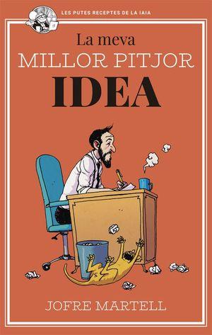 LA MEVA MILLOR PITJOR IDEA