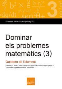 DOMINAR ELS PROBLEMES MATEMÀTICS (3)