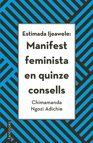 ESTIMADA IJEAWELE: MANIFEST FEMINISTA EN QUINZE CO