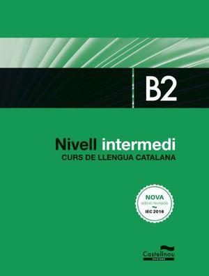 NIVELL INTERMEDI. B2. CURS DE LLENGUA CATALANA