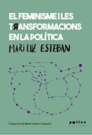 FEMINISME I LES TRANSFORMACIONS EN LA POLÍTICA, EL