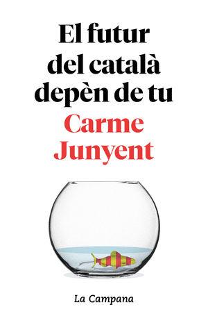 FUTUR DEL CATALA DEPEN DE TU, EL