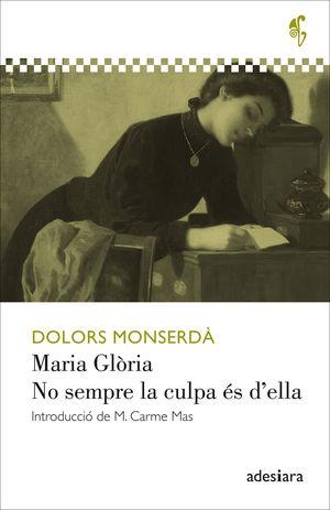 MARIA GLÒRIA / NO SEMPRE LA CULPA ÉS D'ELLA