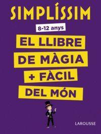 SIMPLÍSSIM. EL LLIBRE DE MÀGIA MÉS FÀCIL DEL MÓN