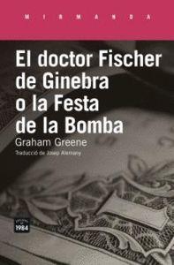 DOCTOR FISCHER DE GINEBRA O LA FESTA DE LA BOMBA, EL