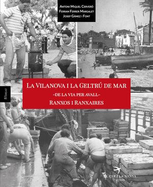 LA VILANOVA I LA GELTRÚ DE MAR - DE LA VIA PER AVALL - RANXOS I RANXAIRES