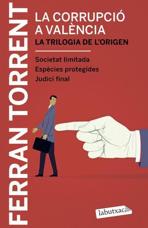 LA CORRUPCIÓ A VALÈNCIA. LA TRILOGIA DE L'ORIGEN