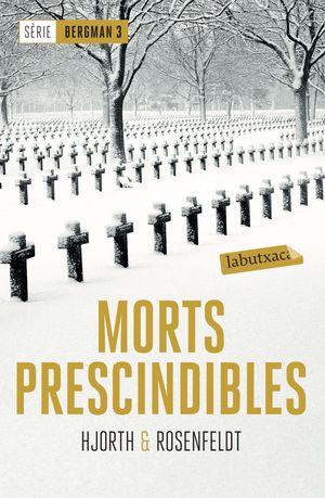 MORTS PRESCINDIBLES