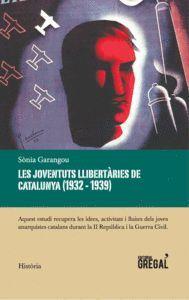 LES JOVENTUTS LLIBERTÀRIES DE CATALUNYA (1932-1939)