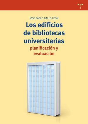 LOS EDIFICIOS DE BIBLIOTECAS UNIVERSITARIAS: PLANIFICACIÓN Y EVALUACIÓN