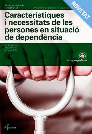 CARACTERÍSTIQUES I NECESSITATS DE PERSONES EN SITUACIÓ DE DEPENDÈNCIA. NOVA EDICIÓ