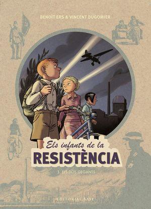 ELS INFANTS DE LA RESISTÈNCIA 3. ELS DOS GEGANTS