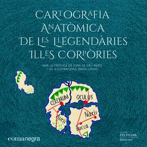 CARTOGRAFIA ANATÒMICA DE LES LLEGENDÀRIES ILLES CO