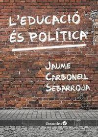 L'EDUCACIÓ ÉS POLÍTICA
