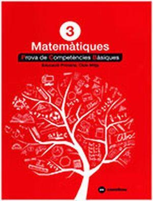 MATEMÀTIQUES 3: PROVES COMPETÈNCIES BÀSIQUES