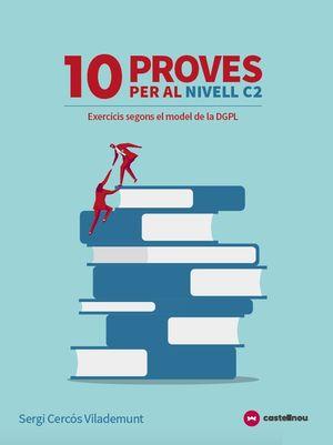 10 PROVES PER AL NIVELL C2  (TIPUS LES PROVES DE LA DGPL)