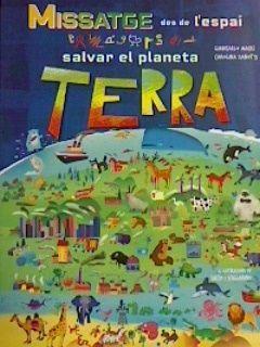MISSATGE DES DE L'ESPAI. SALVAR EL PLANETA TERRA