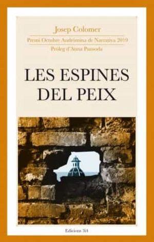 LES ESPINES DEL PEIX (PREMI ANDRÒMINA DE NARRATIVA