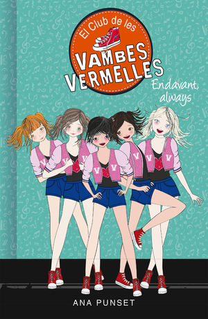 ENDAVANT, ALWAYS (SÈRIE EL CLUB DE LES VAMBES VERMELLES 16)