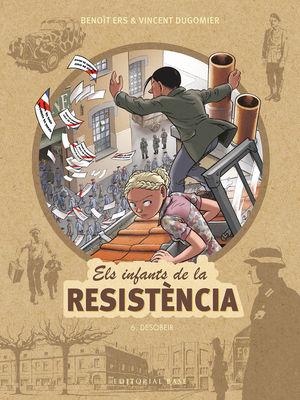 ELS INFANTS DE LA RESISTENCIA 6. DESOBEIR!